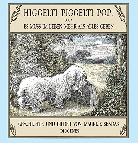 Higgelti Piggelti Pop!: Oder Es muß im: Sendak, Maurice