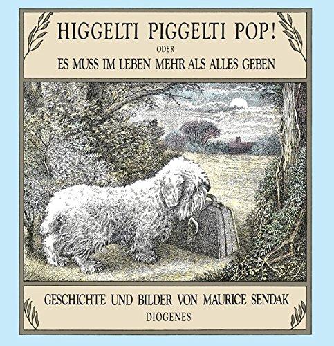 9783257005257: Higgelti Piggelti Pop!: Oder Es muß im Leben mehr als alles geben