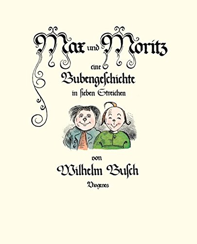 9783257005677: Max und Moritz : Eine Bubengeschichte in sieben Streichen