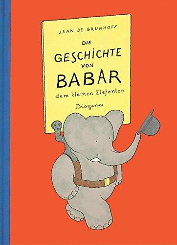 Die Geschichte von Babar, dem kleinen Elefanten. - Brunhoff, Jean De
