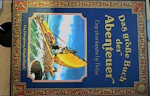 9783257006568: Das große Buch der Abenteuer. Eine phantastische Reise