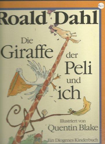 9783257006674: Die Giraffe, der Peli und ich