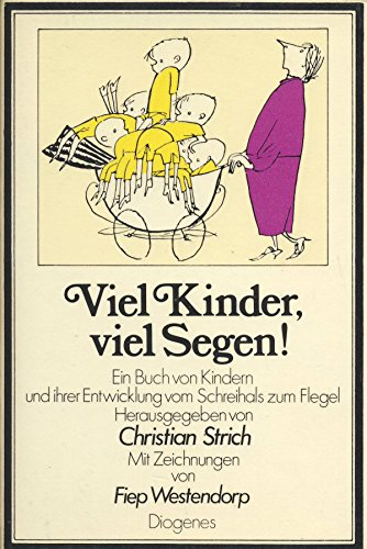 Viel Kinder, viel Segen! : ein Buch: Strich, Christian (Hrsg.):