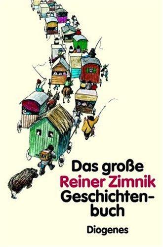 9783257007121: Das große Reiner Zimnik Geschichtenbuch