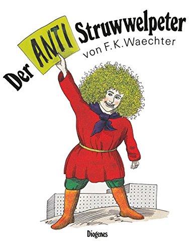 9783257007176: Der Anti - Struwwelpeter oder listige Geschichten und knallige Bilder