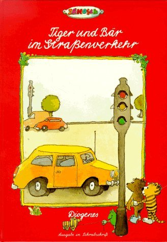 9783257007244: Tiger und Bär im Straßenverkehr, Schreibschrift