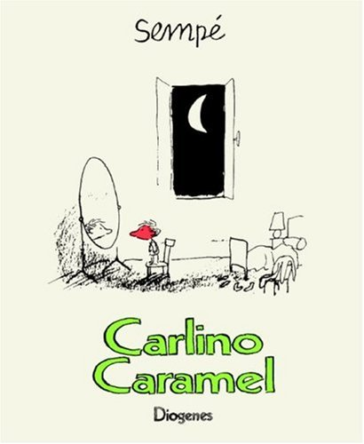 Carlino Caramel. (9783257007282) by Jean-Jacques Sempe