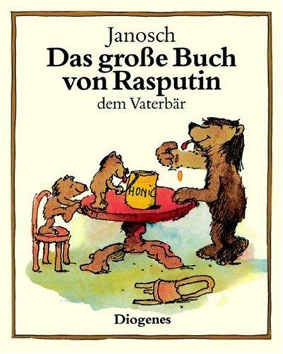 9783257007404: Das grosse Buch von Rasputin, dem Vaterbär - 66 Geschichten aus dem Familienleben eines Bärenvaters
