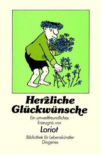 9783257007893: Herzliche Gluckwunsche: Ein umweltfreundliches Erzeugnis : [Cartoons] (Bibliothek fur Lebenskunstler) (German Edition)