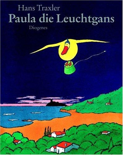 9783257008470: Paula die Leuchtgans.