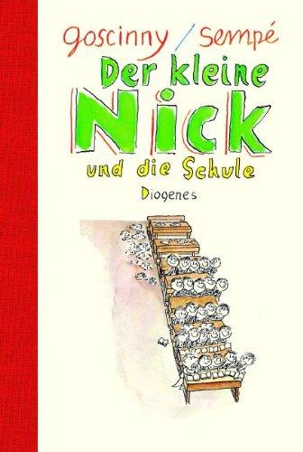 Der kleine Nick und die Schule. Sechzehn prima Geschichten vom Asterix- Autor Goscinny. (9783257008777) by Rene Goscinny; Jean-Jacques Sempe