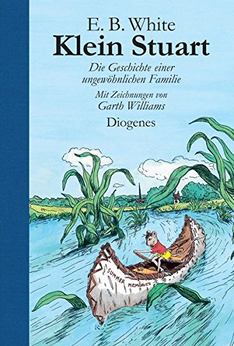 Klein Stuart. Die Geschichte einer ungewöhnlichen Familie. (9783257008890) by E. B. White; Garth Williams