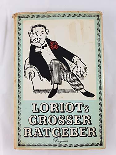 Loriots Grosser Ratgeber das Beste von Loriot vereint im Geschenkbuch der Jahre! mit Texten und ...