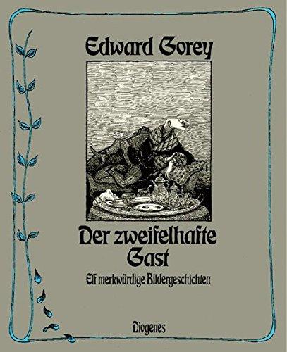 Der Zweifelhafte Gast: Elf Merkwurdige Bildergeschichten.: GOREY, Edward.