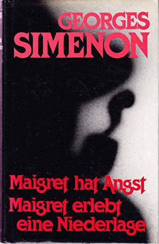 9783257009712: Maigret hat Angst Maigret erlebt eine Niederlage