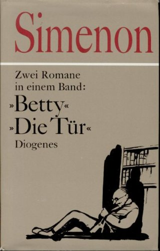 Betty / Die Tür. Zwei Romane in einem Band (3257009720) by Simenon, Georges