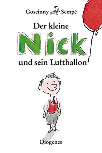 9783257011395: Der kleine Nick und sein Luftballon: Zehn prima Geschichten vom kleinen Nick und seinen Freunden