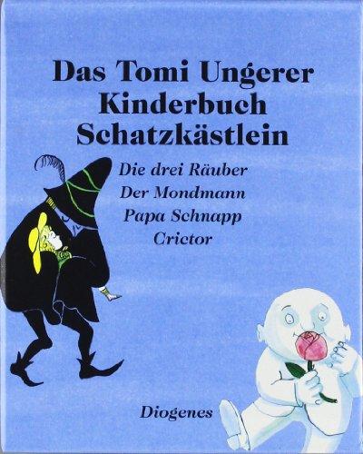 9783257011531: Das Tomi Ungerer Kinderbuch Schatzkästlein: Die drei Räuber. Der Mondmann. Papa Schnapp. Crictor