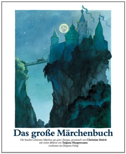 9783257011562: Das große Märchenbuch: Die hundert schönsten Märchen aus ganz Europa