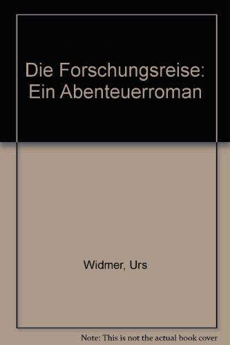 9783257015171: Die Forschungsreise: Ein Abenteuerroman