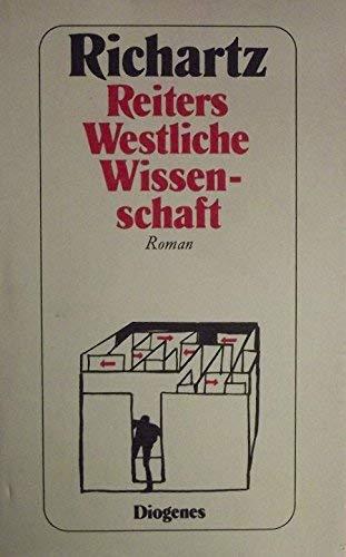 Reiters westliche Wissenschaft: Roman: Richartz, W. E