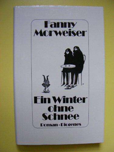 9783257016970: Ein Winter ohne Schnee: Roman (German Edition)