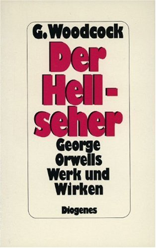 Der Hellseher. George Orwell's Werk und Wirken. (3257017006) by George Woodcock