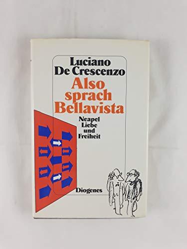 Also sprach Bellavista. Neapel Liebe und Freiheit.- signiert: Crescenzo, Luciano de