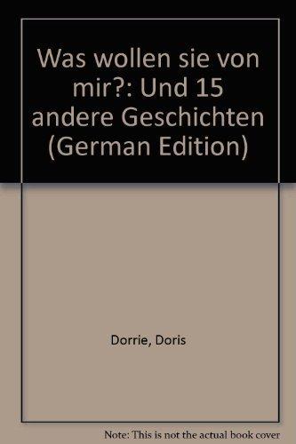 9783257018127: Was wollen sie von mir?: Und 15 andere Geschichten (German Edition)