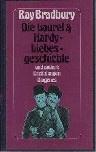 9783257018394: Die Laurel & Hardy Liebesgeschichte und andere Erza?hlungen