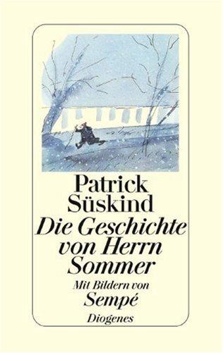 Die Geschichte von Herrn Sommer: Patrick S?skind; Sempe