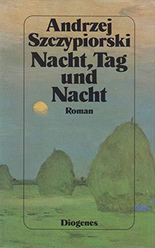 9783257019056: Nacht, Tag und Nacht. Roman