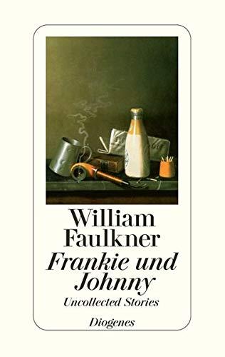 Frankie und Johnny: Uncollected Stories: William Faulkner