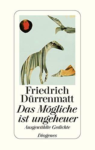 Das Mögliche ist ungeheuer Ausgewählte Gedichte /: Friedrich (Verfasser)Keel, Daniel