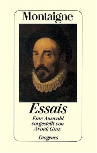 Essais. Eine Auswahl. (9783257019728) by Michel de Montaigne; Andre Gide