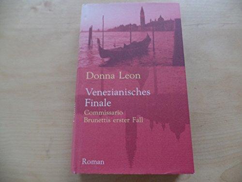 9783257019735: Venezianisches Finale. Commissario Brunettis erster Fall.