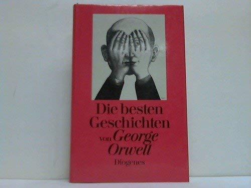 9783257050486: Die besten Geschichten von George Orwell