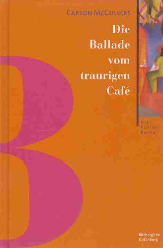 Die Ballade vom traurigen Café. Novelle: Carson McCullers