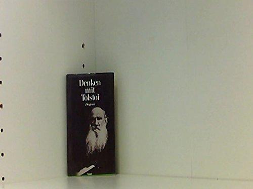 Denken mit Tolstoi. Über Krieg und Frieden,: Leo N. Tolstoi