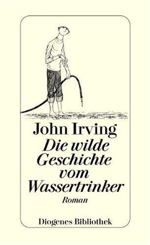 9783257057034: Die wilde Geschichte vom Wassertrinker.