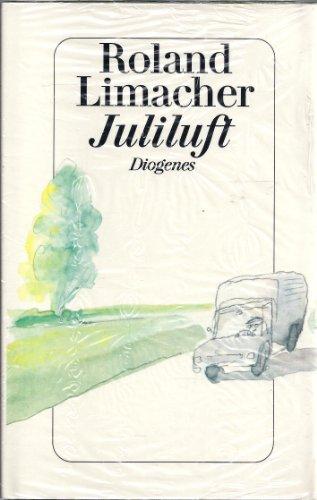 Juliluft. Erzählung: Limacher, Roland