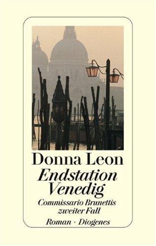 9783257060515: Endstation Venedig. Commissario Brunettis zweiter Fall.