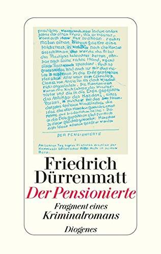 Der Pensionierte : Fragment eines Kriminalromans ;: Dürrenmatt, Friedrich: