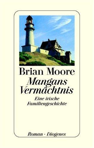 9783257062229: Mangans Vermächtnis. Eine irische Familiengeschichte