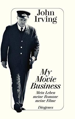 My Movie Business: Mein Leben, meine Romane,: Irving, John