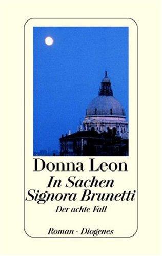 9783257062625: In Sachen Signora Brunetti. Der achte Fall.
