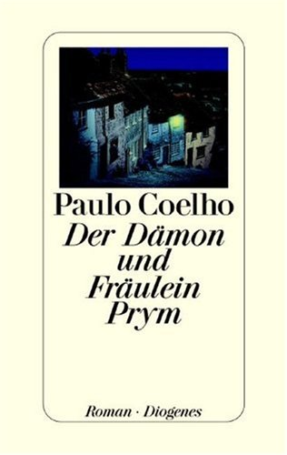 Der Dämon und Fräulein Prym. Roman -: Coelho, Paulo