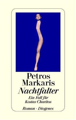 Nachtfalter. Ein Fall für Kostas Charitos.: Markaris, Petros
