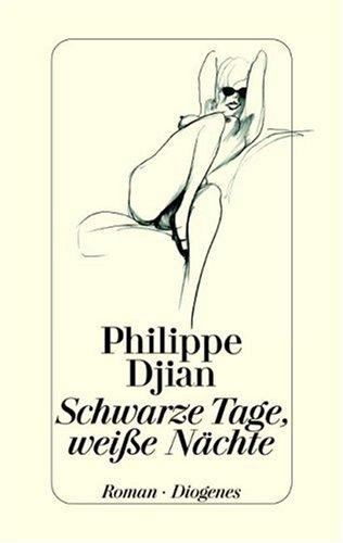 Schwarze Tage, weiße Nächte. (3257063083) by Philippe Djian