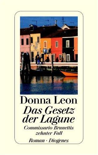 9783257063134: Das Gesetz der Lagune: Commissario Brunettis zehnter Fall